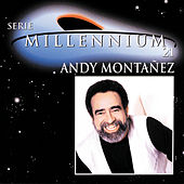 Play & Download Serie Millennium 21 by Andy Montanez | Napster