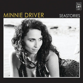 Seastories by Minnie Driver