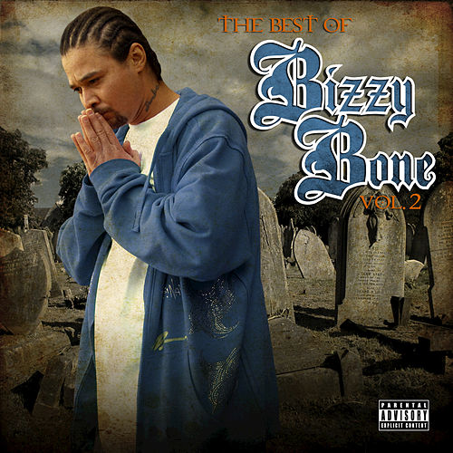 The Best of Bizzy Bone, Vol. 2 by Bizzy Bone