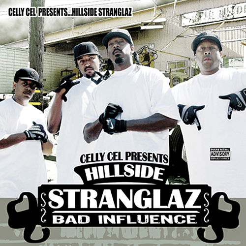 Play & Download The Hillside Stranglaz: Bad Influence by Celly Cel | Napster