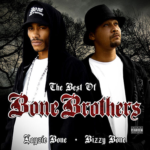The Best of Bone Brothers by Layzie Bone