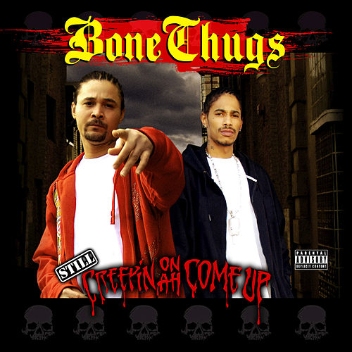 Play & Download Still Creepin on Ah Come Up by Bone Thugs-N-Harmony | Napster