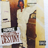 Play & Download You Can't Stop Destiny by Papoose | Napster