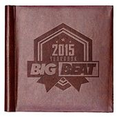 Play & Download Big Beat Yearbook 2015 by Various Artists | Napster