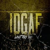 Play & Download Idgaf (What They Say) by Lau | Napster