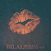 Play & Download Pleasure Toy (feat. BIG K.R.I.T.) by Bilal | Napster