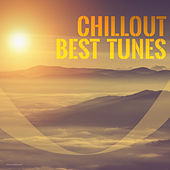 Play & Download Chillout Best Tunes by Various Artists | Napster