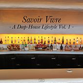 Play & Download Savoir Vivre, Vol. 1 - A Deep-House Lifestyle by Various Artists | Napster