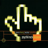 Play & Download Psyché Rock Sessions by Pierre Henry | Napster