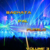 Play & Download Bachata Pal Pueblo Vol 3 by Various Artists | Napster