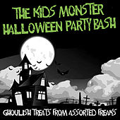 The Kids' Monster Halloween Party Bash - Ghoulish Treats from Assorted Freaks by Various Artists