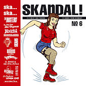 Ska... Ska... Skandal No. 6 by Various Artists