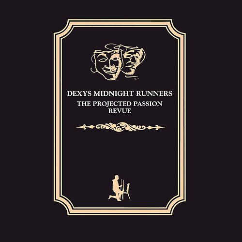 Play & Download The Projected Passion Revue by Dexys Midnight Runners | Napster