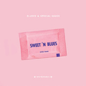 Play & Download Sweet 'N Blues (Extra Sugar) by G. Love & Special Sauce | Napster