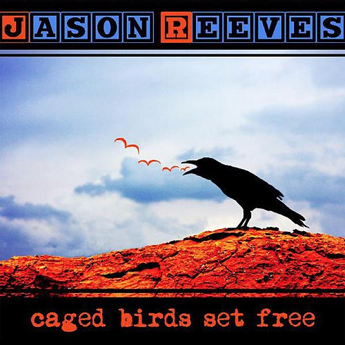 Play & Download Caged Birds Set Free by Jason Reeves | Napster