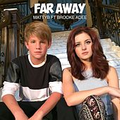 Play & Download Far Away (feat. Brooke Adee) by Matty B | Napster