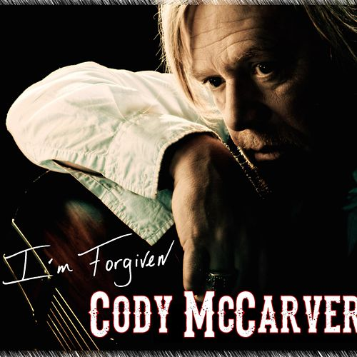 I'm Forgiven by Cody McCarver