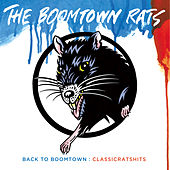 Play & Download Back To Boomtown : Classic Rats Hits by The Boomtown Rats | Napster