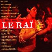 Play & Download Il était une fois le raï by Various Artists | Napster