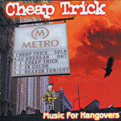 Play & Download Music For Hangovers by Cheap Trick | Napster