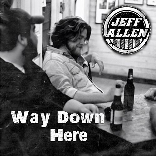 Play & Download Way Down Here by Jeff Allen | Napster