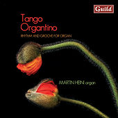 Play & Download Tango Organtino - Rhythm and Groove for Organ by Martin Heini | Napster
