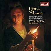 Light & Shadows - Lute Music of the Italian Baroque by Peter Croton