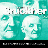 Play & Download Los Grandes de la Musica Clasica - Anton Bruckner Vol. 3 by Various Artists | Napster