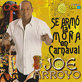 Play & Download Se Armo la Moña en Carnaval by Joe Arroyo | Napster