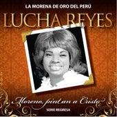 Serie Regresa: Moreno Pintan a Cristo, Vol. 4 by Lucha Reyes