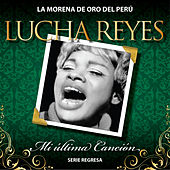 Serie Regresa: Mi Última Canción, Vol. 5 by Lucha Reyes