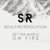 Play & Download Set The World On Fire by Soulfire Revolution | Napster