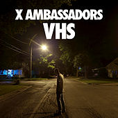 Play & Download VHS by X Ambassadors | Napster