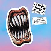 Play & Download Pressure Off (feat. Janelle Monáe and Nile Rodgers) by Duran Duran | Napster