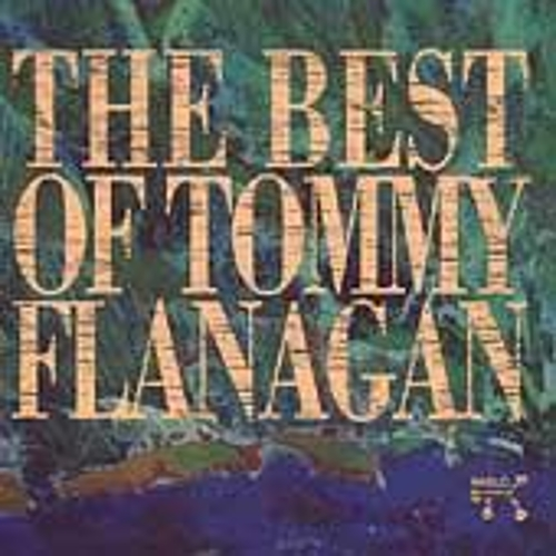 Play & Download The Best Of Tommy Flanagan by Tommy Flanagan | Napster