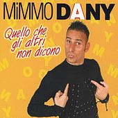 Quello che gli altri non dicono by Mimmo Dany