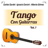 Play & Download Tango Con Guitarras, Vol. 1 by Various Artists | Napster