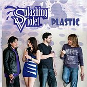 Plastic by Splashing Violet