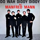 Play & Download Do Wah Diddy Diddy by Manfred Mann | Napster