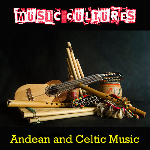 Music Cultures - Andean Music de Pachamama