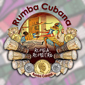 Rumba, rumbero (Rumba Cubana) by Various Artists