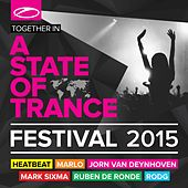 Play & Download A State Of Trance Festival 2015 (Mixed by Heatbeat, MaRLo, Jorn van Deynhoven, Mark Sixma, Ruben de Ronde & Rodg) by Various Artists | Napster