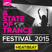 Play & Download A State Of Trance Festival 2015 (Mixed by Heatbeat) by Various Artists | Napster