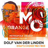 Dolf's Choice 1964-1983 by Metropole Orkest