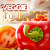 Play & Download Veggie Lounge by Various Artists | Napster