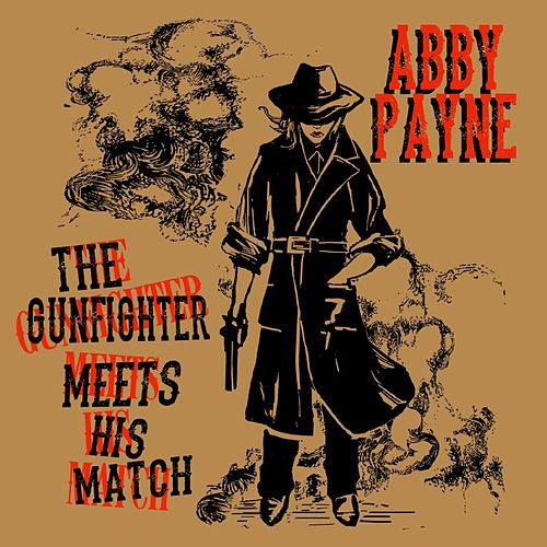 The Gunfighter Meets His Match by Abby Payne