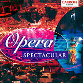 Play & Download Opera Spectacular by Chorus of the Royal Opera House | Napster