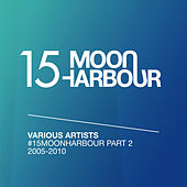 #15MoonHarbour, Pt. 2 -2005-2010 by Various Artists