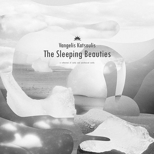 The Sleeping Beauties: A Collection of Early and Unreleased Works by Vangelis Katsoulis