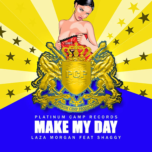 Play & Download Make My Day (feat. Shaggy) by Laza Morgan | Napster
